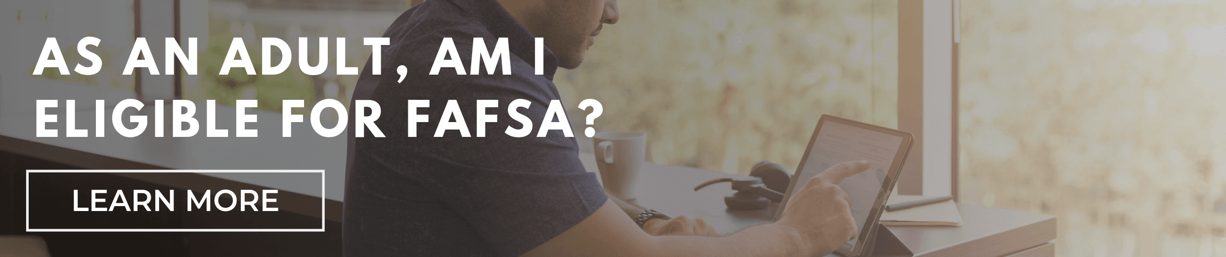 As an Adult, am I Eligible for FAFSA?