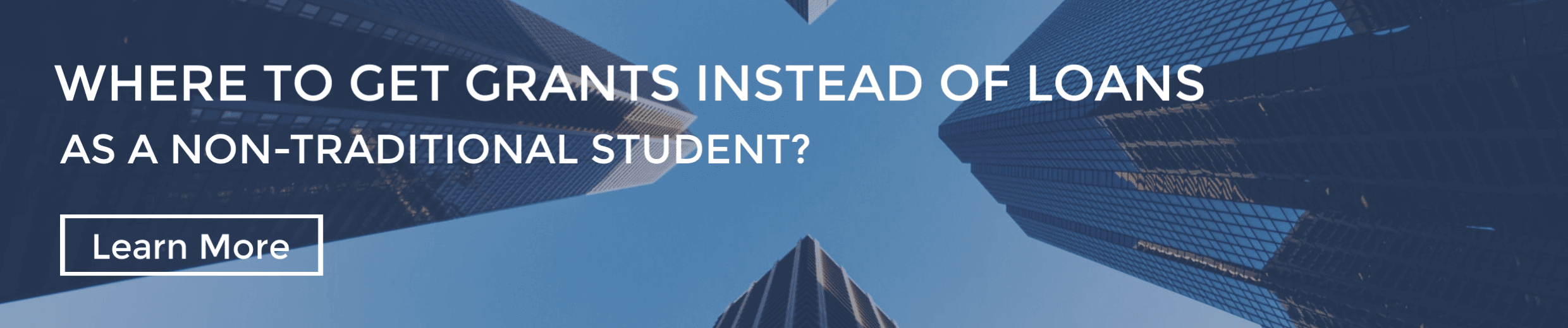 Where to Get Grants Instead of Loans as a Non-Traditional Student
