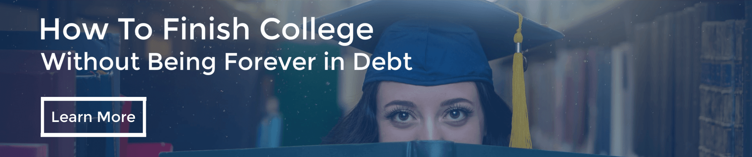 How to Finish College Without Being Forever in Debt
