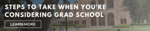 Steps to Take When You're Considering Grad School