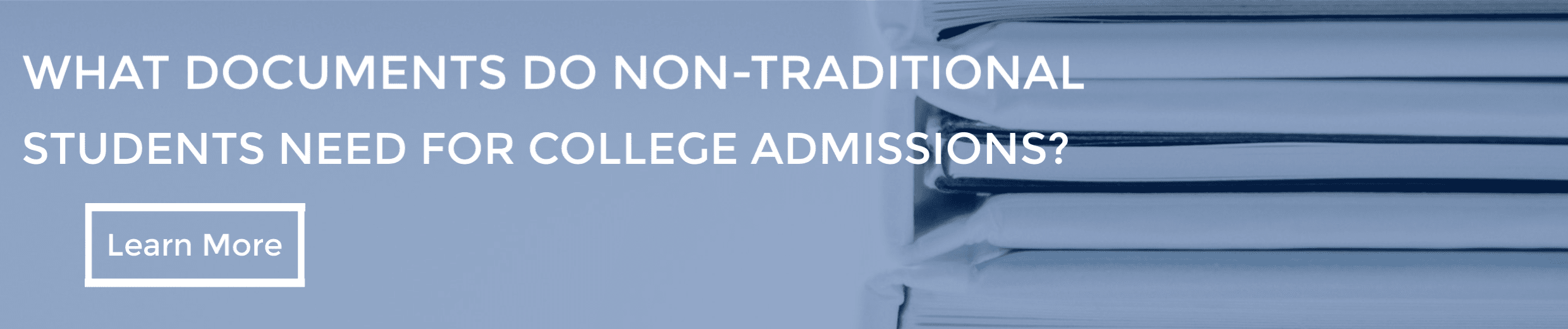 What Documents do Non-Traditional Students Need for College Admissions