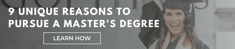 9 Unique Reasons to Pursue a Master's Degree
