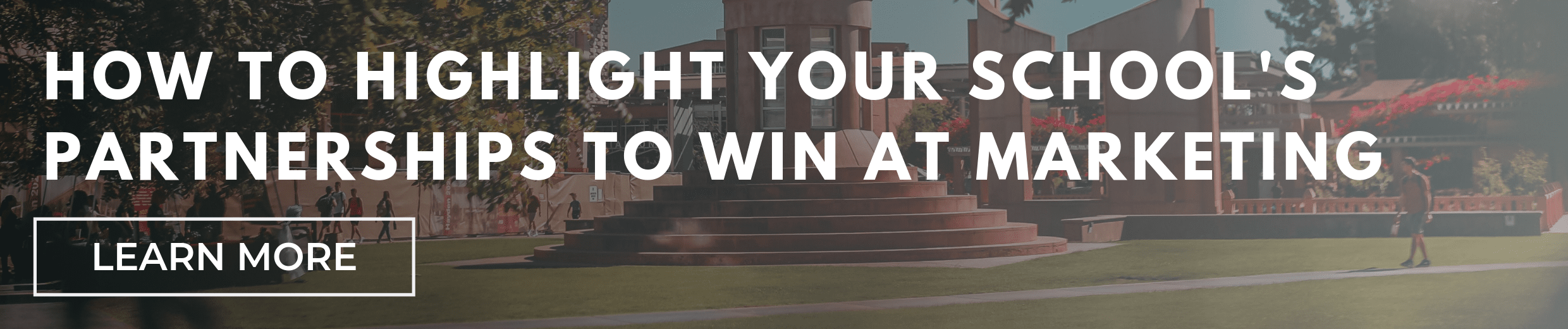 How to Highlight Your School's Partnerships to Win at Marketing